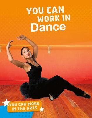 You Can Work in Dance (Hardcover): Samantha S. Bell