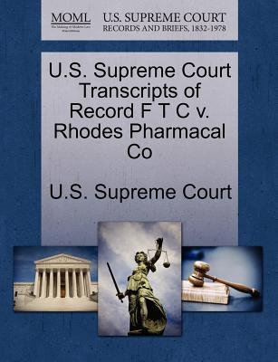 U.S. Supreme Court Transcripts of Record F T C V. Rhodes Pharmacal Co (Paperback): Us Supreme Court