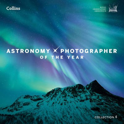 Astronomy Photographer of the Year: Collection 4 (Hardcover): Royal Observatory Greenwich, Collins Astronomy