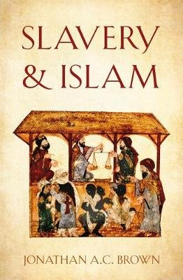 Slavery and Islam (Hardcover): Jonathan A.C. Brown