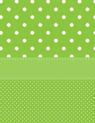 Green Polka Dot Notebook - Wide Ruled - 8.5 X 11 - 101 Sheets / 202 Pages (Paperback): Rengaw Creations