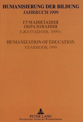 Humanization of Education - Yearbook 1999 (English, German, Paperback, Revised edition): Reinhard Golz, Rudolf W. Keck,...