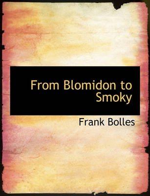 From Blomidon to Smoky (Hardcover): Frank Bolles