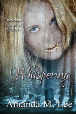 Whispering - Covenant College Book Two (Paperback): Amanda M. Lee