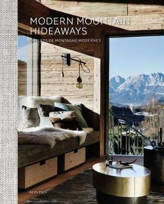 Modern Mountain Hideaways (English, French, Hardcover): Wim Pauwels
