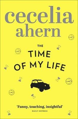 The Time of My Life (Paperback): Cecelia Ahern