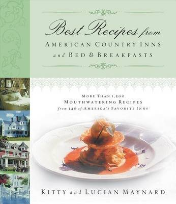 Best Recipes from American Country Inns and Bed and Breakfasts - More Than 1,500 Mouthwatering Recipes from 340 of...
