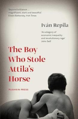 The Boy Who Stole Attila's Horse (Electronic book text): Ivan Repila