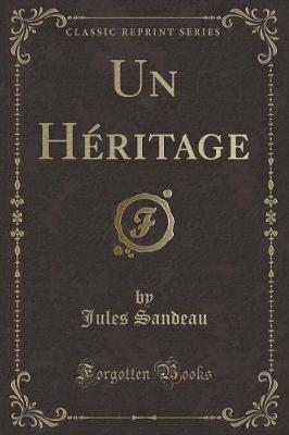 Un Heritage (Classic Reprint) (French, Paperback): Jules Sandeau