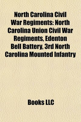 North Carolina Civil War Regiments - North Carolina Union Civil War Regiments, Edenton Bell Battery, 3rd North Carolina Mounted...