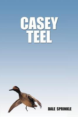 Casey Teel (Paperback): Dale W. Sprinkle