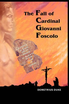 The Fall of Cardinal Giovanni Foscolo (Hardcover): Demetrius Duke