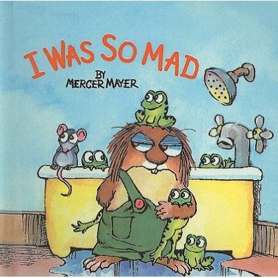 I Was So Mad (Hardcover): Mercer Mayer