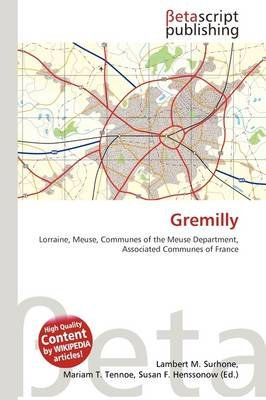 Gremilly (Paperback): Lambert M. Surhone, Mariam T. Tennoe, Susan F. Henssonow