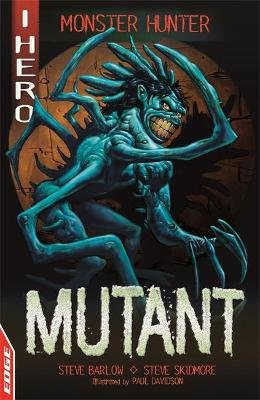 EDGE: I HERO: Monster Hunter: Mutant (Paperback): Steve Skidmore, Steve Barlow