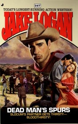 Slocum 247 - Dead Man's Spurs (Electronic book text): Jake Logan