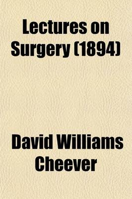 Lectures on Surgery (Paperback): David Williams Cheever