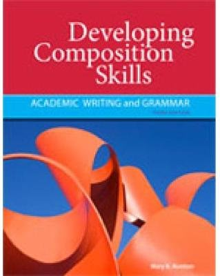 Developing Composition Skills - Academic Writing and Grammar (Paperback, 3rd edition): Mary K. Ruetten