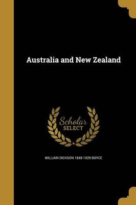 Australia and New Zealand (Paperback): William Dickson 1848-1929 Boyce