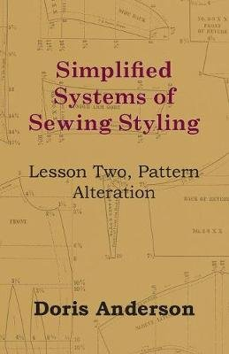 Simplified Systems of Sewing Styling - Lesson Two, Pattern Alteration (Paperback): Doris Anderson