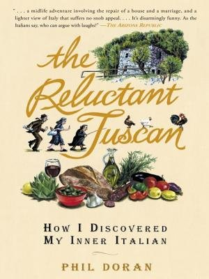 The Reluctant Tuscan (Electronic book text): Phil Doran