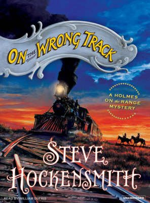 On the Wrong Track (MP3 format, CD, Unabridged): Steve Hockensmith