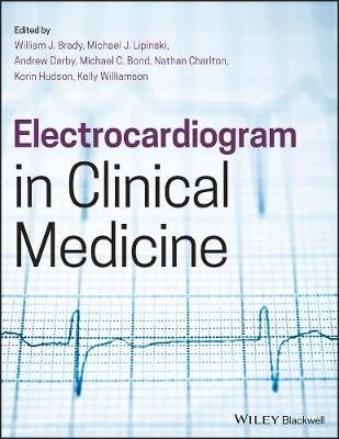 Electrocardiogram in Clinical Medicine (Paperback): William J. Brady