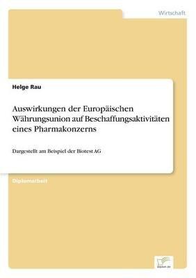 Auswirkungen Der Europaischen Wahrungsunion Auf Beschaffungsaktivitaten Eines Pharmakonzerns (German, Paperback): Helge Rau