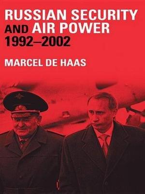 Russian Security and Air Power, 1992-2002 (Electronic book text): Alastair Rylatt