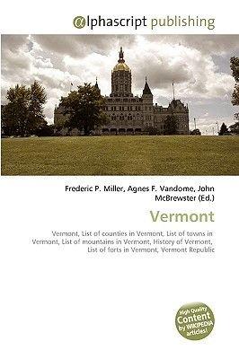 Vermont (Paperback): Frederic P. Miller, Agnes F. Vandome, John McBrewster
