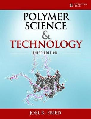 Polymer Science and Technology (Hardcover, 3rd Revised edition): Joel R. Fried
