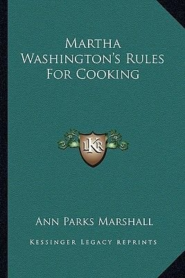 Martha Washington's Rules for Cooking (Paperback): Ann Parks Marshall
