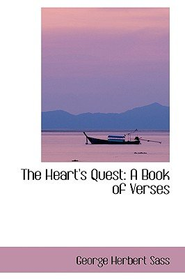 The Heart's Quest - A Book of Verses (Paperback): George Herbert Sass