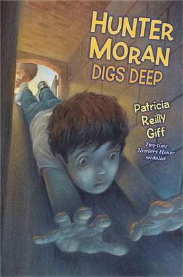 Hunter Moran Digs Deep (Hardcover): Patricia Reilly Giff