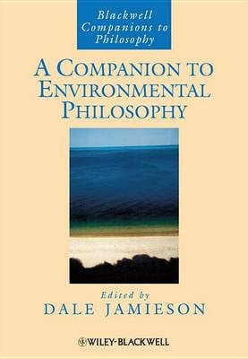 A Companion to Environmental Philosophy (Electronic book text, 1st edition): Dale Jamieson
