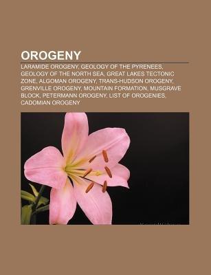 Orogeny - Laramide Orogeny, Geology of the Pyrenees, Geology