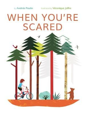 When You're Scared (Hardcover): Andr Poulin