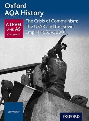 Oxford AQA History for A Level: The Crisis of Communism: The USSR and the Soviet Empire 1953-2000 (Paperback): Rob Bircher