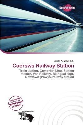 Caersws Railway Station (Paperback): Jerold Angelus