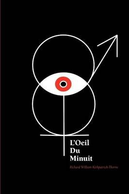 L'Oeil Du Minuit (Paperback): Richard William Kirkpatrick-Thorne