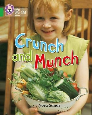 Crunch and Munch - Band 05/Green (Staple bound): Nora Sands