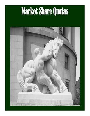 Market Share Quotas (Paperback): Federal Trade Commission