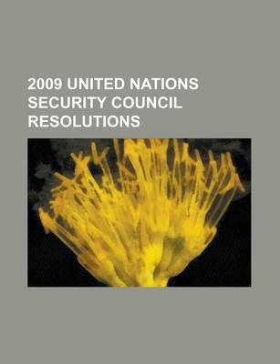 2009 United Nations Security Council Resolutions; United Nations Security Council Resolution 1874 (Paperback): Books Llc