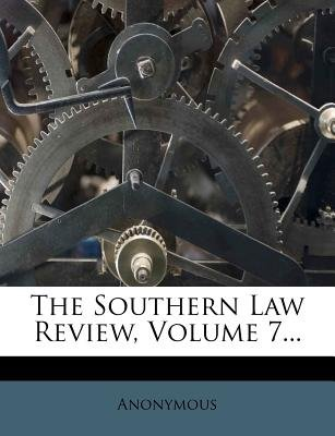 The Southern Law Review, Volume 7... (Paperback): Anonymous