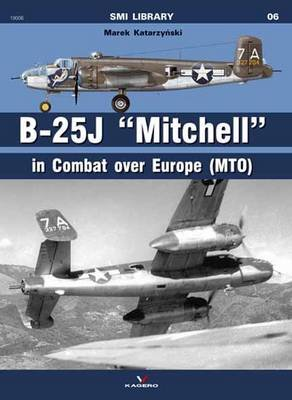 "B-25J ""Mitchell"" in Combat Over Europe (MTO) (Paperback): Marek Katarynski"