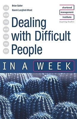 Dealing with Difficult People in a Week (Paperback, 2nd Revised edition): Naomi Langford-Wood, Brian Salter