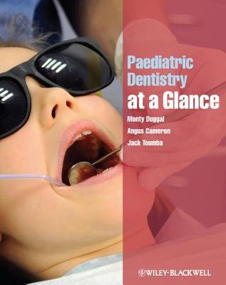 Paediatric Dentistry at a Glance (Electronic book text, 1st edition): Monty Duggal, Angus Cameron, Jack Toumba