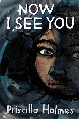 Now I see you (Paperback): Priscilla Holmes