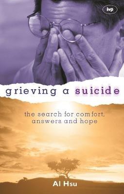 Grieving a Suicide (Paperback): Albert Y Hsu