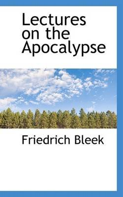Lectures on the Apocalypse (Paperback): Friedrich Bleek